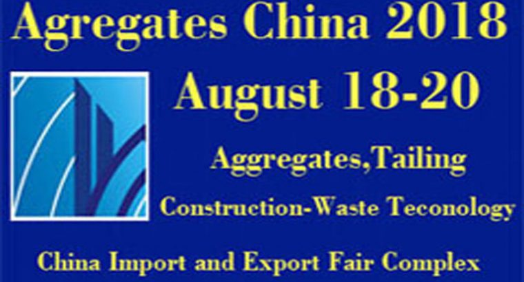 The 4th China International Aggregates,Tailing&Construction-Waste Technology and Equipment Exhibition (Aggregates China 2018)